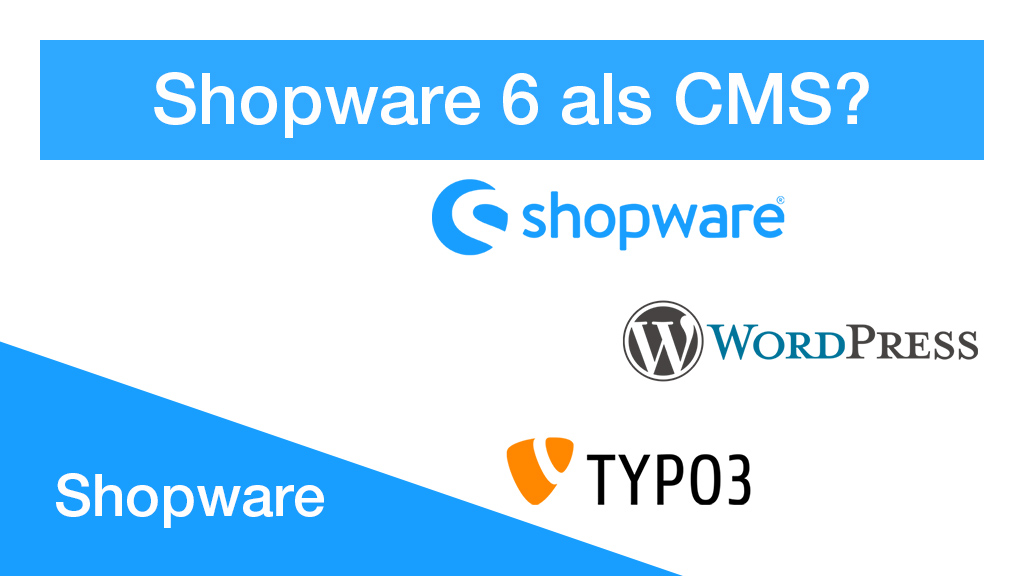 Shopware 6 als CMS Alternative nutzen