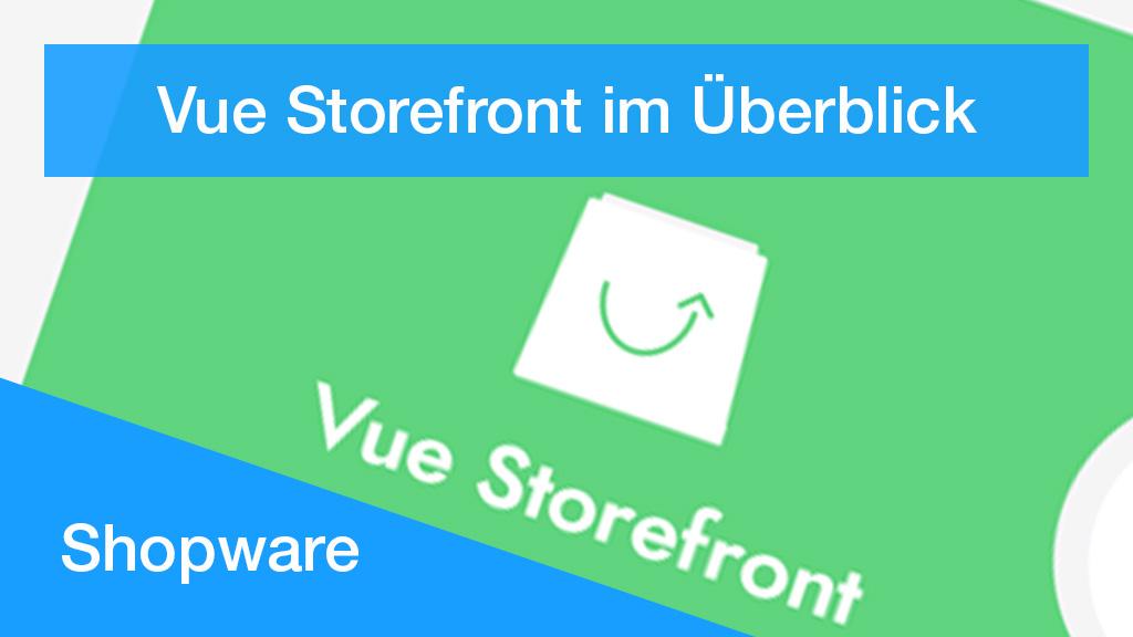 Vue Storefront für Shopware im Überblick