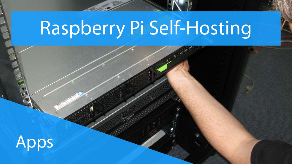 Raspberry Pi - Self Hosting